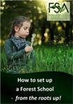 New FREE Booklet from the FSA: 'How to set up a Forest School – from the roots up!'