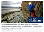 Outdoor education centres warn of risk of closure due to Covid - a report in the Guardian